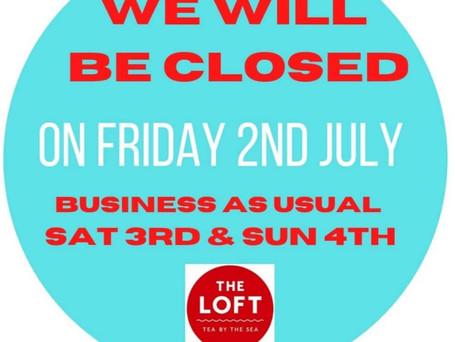 closed 2nd July