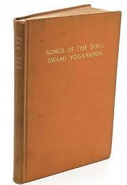 """PRIMEIRA EDIÇÃO DE """"SONGS OF THE SOUL"""", POR PARAMAHANSA YOGANANDA"""