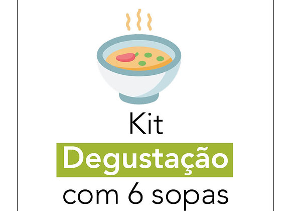 Kit 6 Sopas Degustação