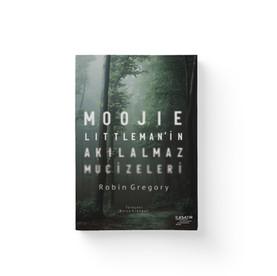 Moojie Littlemanin Akılalmaz Mucizeleri - Robin Gregory  Ilksatır Yayınevi