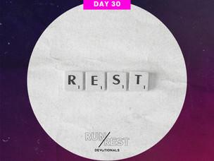 RUN/REST Day 30