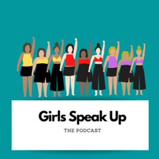 Girls Speak Up Podcast - Coming 2021