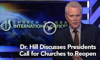 General Overseer Dr. Timothy M. Hill Discusses the presidents Call for Churches to Reopen