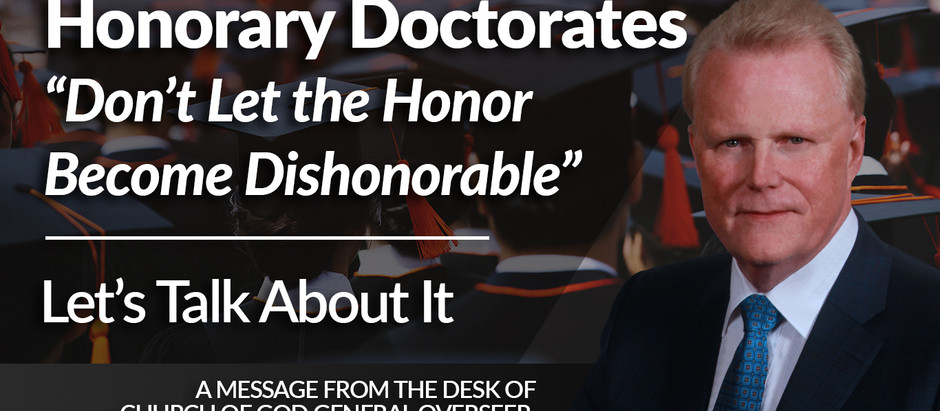 "Honorary Doctorates ""Don't Let the Honor Become Dishonorable"""