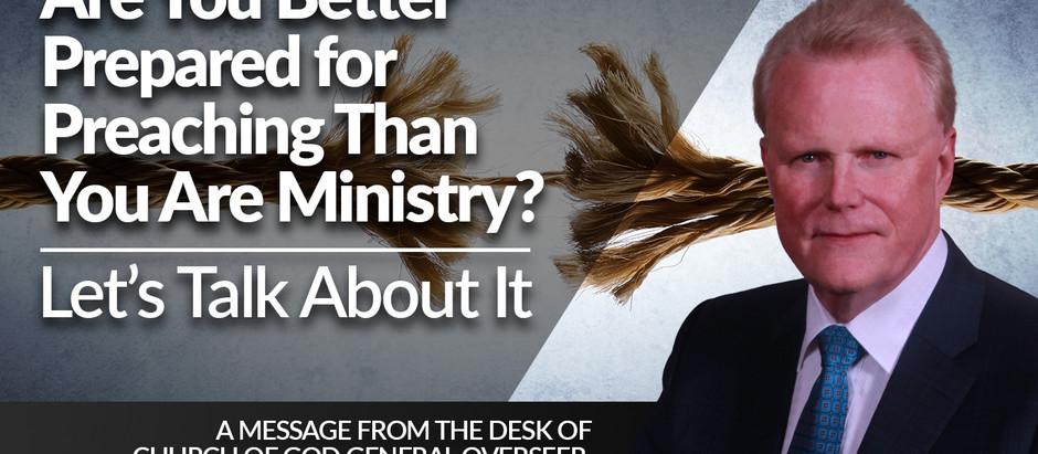 Are You Better Prepared for Preaching Than You Are Ministry?