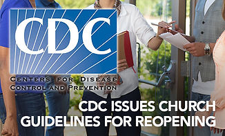 CDC ISSUES CHURCH GUIDELINES FOR REOPENING