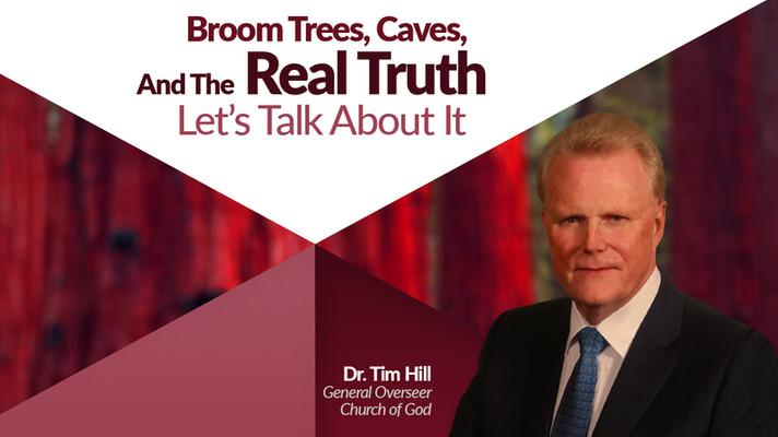 Broom Trees, Caves, And The Real Truth