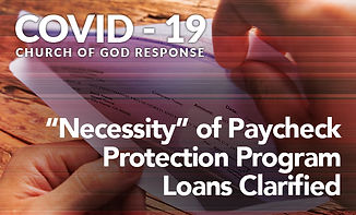 """""""Necessity"""" of Paycheck Protection Program Loans Clarified"""