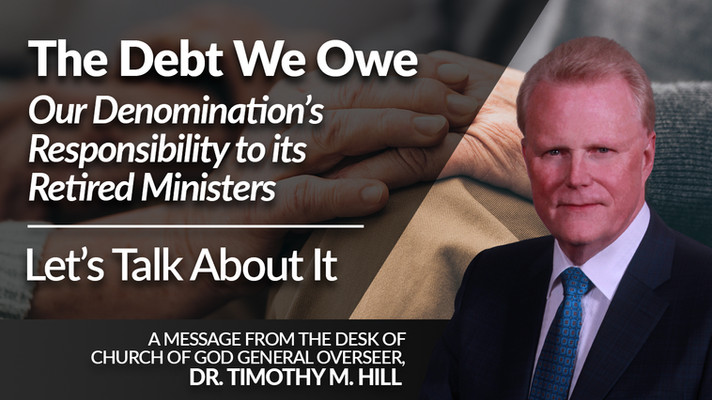 The Debt We Owe - Our Denomination's Responsibility to its Retired Ministers