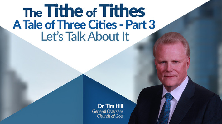 The Tithe of Tithes and A Tale of Three Cities - Part 3