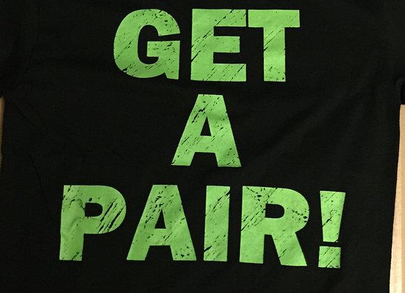 GET A PAIR! T-Shirt