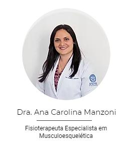 Dra. Ana Carolina Manzoni - Fisioterapeuta Especialista em Musculoesquelética do CIP