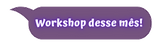 Workshop desse mês transparent.png