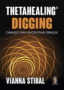 ThetaHealing aprofundando no digging: Cavando para encontrar crenças