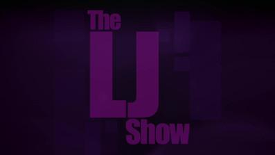 The LJ Show