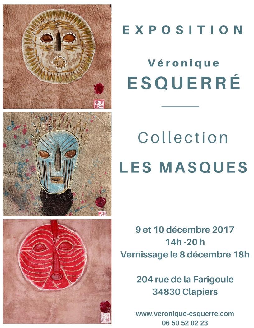 """Exposition de la nouvelle collection """"Les masques"""" à Clapiers les 9 et 10 décembre . Vernissage vendredi 8 décembre à 18 h"""