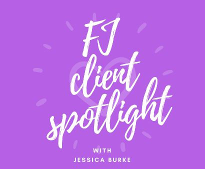 Client Spotlight: Jessica Burke
