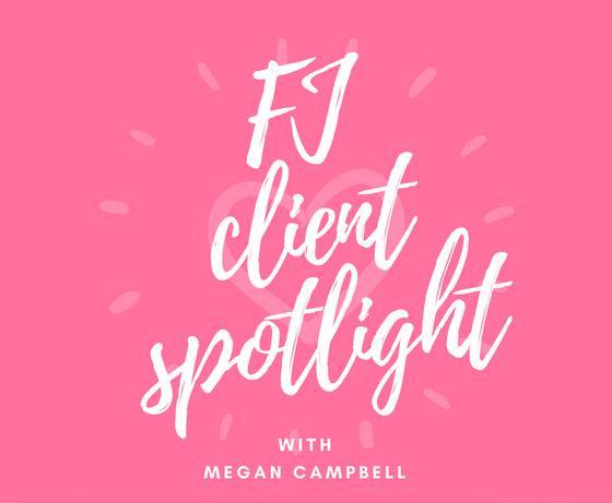 FJ Client Spotlight: Megan Campbell
