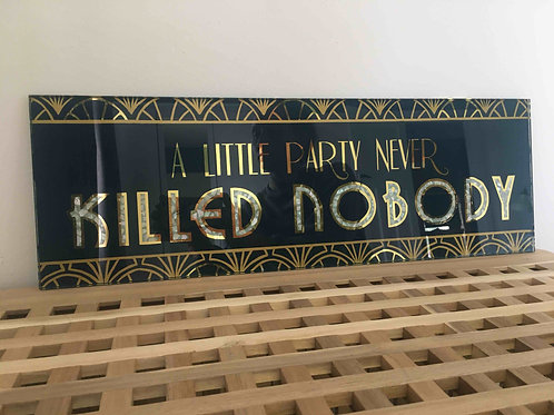a little party never killed nobody gold leaf glass art sign in navy artwork