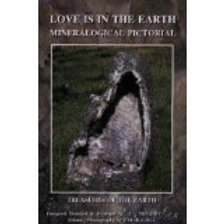 Love is in the Earth Mineralogical Pictoral