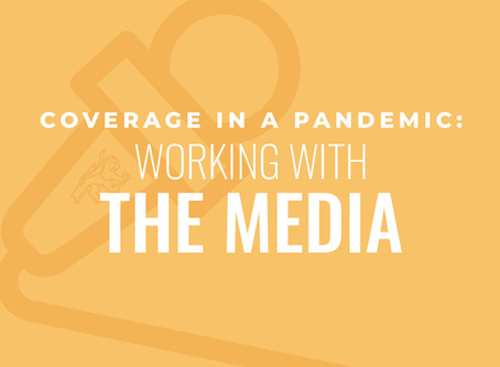 COVID-19: Tips for Working with the Media