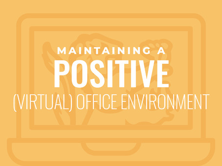 Maintaining a Positive (Virtual) Office Environment