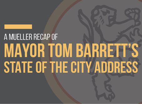 A Mueller Recap: Mayor Tom Barrett's 2020 State of the City Address