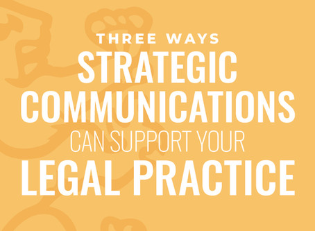 Three ways strategic communications can support your legal practice