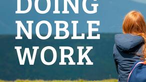 Doing Noble Work