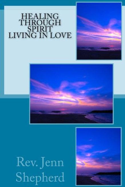 Healing Through Spirit Living In Love