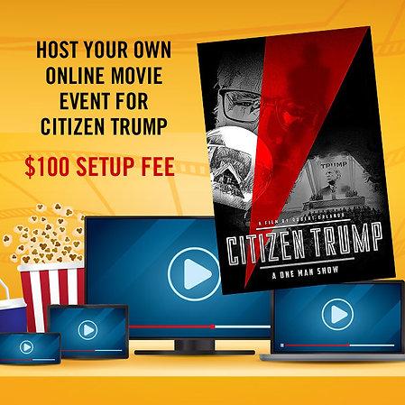Citizen Trump Online Movie Event Set-Up Fee