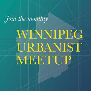 The Winnipeg Urbanist Meetup