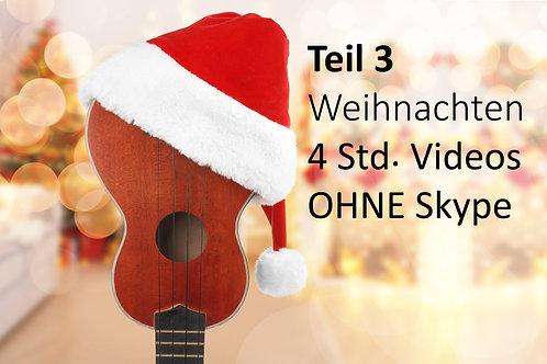 Greenhorn Teil 3 Weihnachtslieder easy (4Std. Videos) ohne Skype