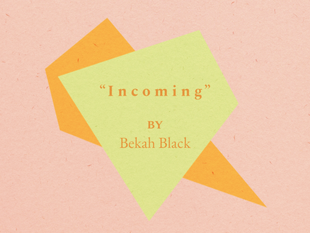 """Incoming"""