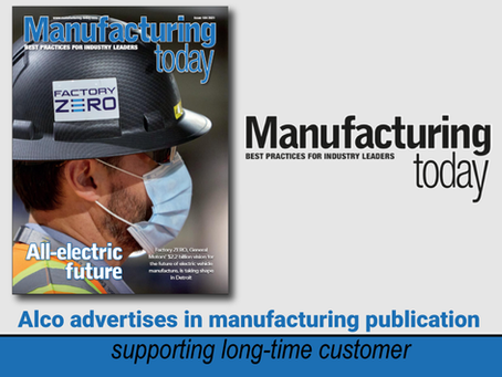 Alco Advertises in Leading Manufacturing Publication Supporting Loyal Customer