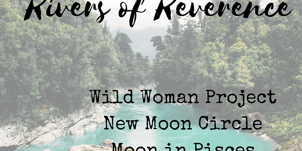 New Moon Circle - Wild Woman Project - New Moon in Pisces