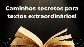 Caminhos secretos para textos extraordinários