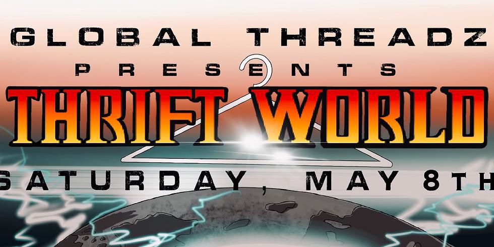 Global Threadz Presents: THRIFT WORLD (1)