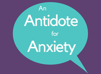 An Antidote for Anxiety