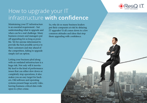 Why putting off upgrading your IT infrastructure is a big mistake.