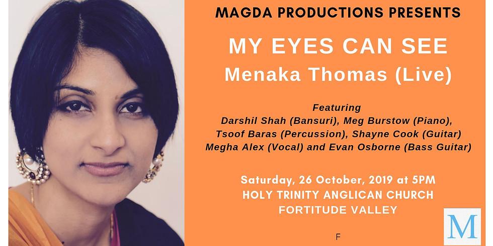 MENAKA THOMAS: My Eyes Can See