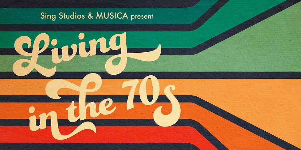 LIVIN' IN THE 70s: MUSICA Choir