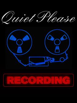 Quiet Please Recording.