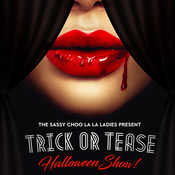 Trick or Tease - Saturday 23rd, 6pm