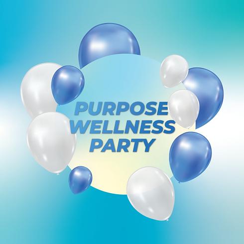 Purpose Wellness Party