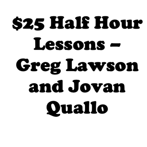 Half hour lessons for $25 - only for in-school lessons