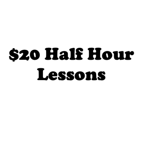 Half Hour Lessons for $20 - only for in-school lessons