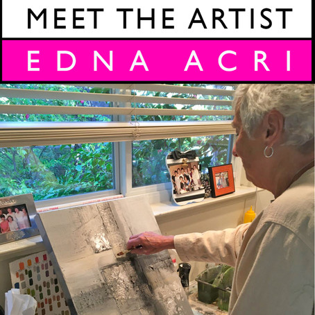 Meet the Artist Interview Series - Edna Acri