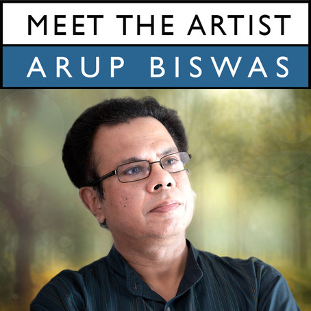 Meet the Artist Interview Series - Arup Biswas