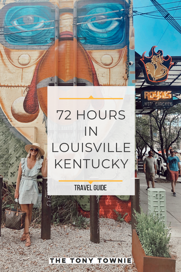 72 Hours in Louisville | Travel Guide
